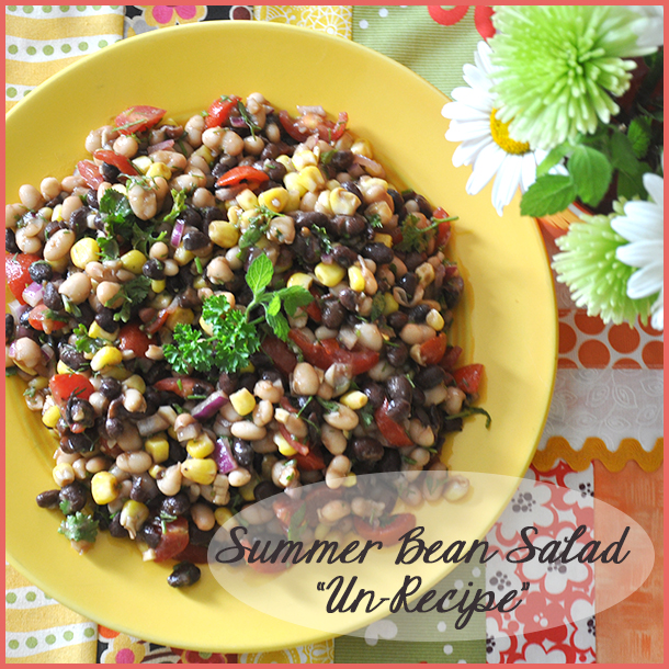 Un-Recipe: Summer Bean Salad