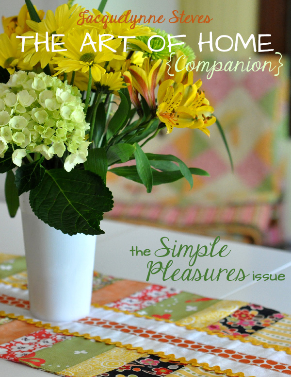 Simple Pleasures, The Art of Home Free emagazine- Jacquelynne Steves