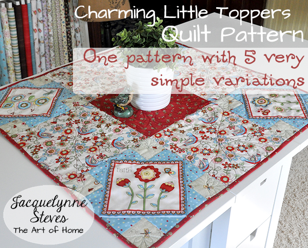 Charming Little Toppers Quilt Pattern- Jacquelynne Steves