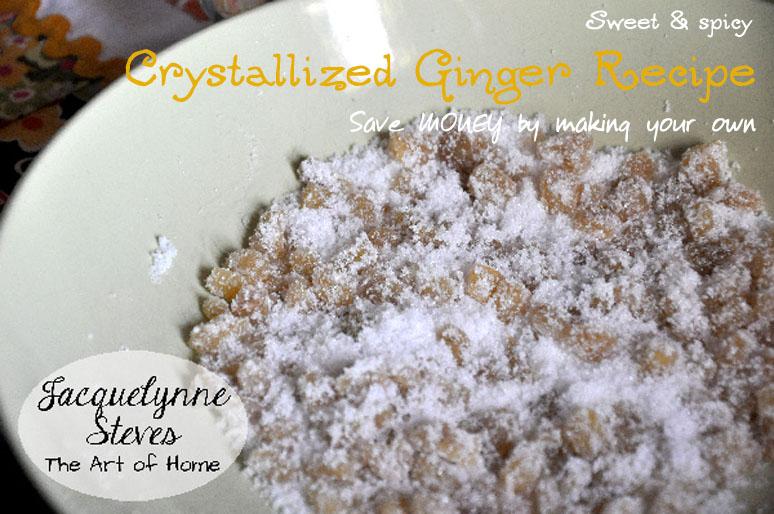 Crystallized Ginger Recipe-  Jacquelynne Steves