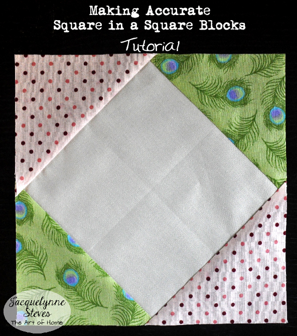 Square In a Square Block Tutorial- Jacquelynne Steves
