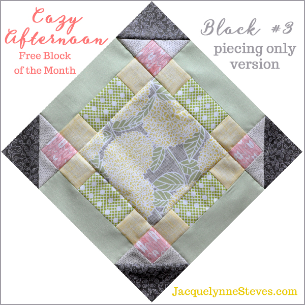 Block 3_Cozy Afternoon Free BOM Jacquelynne Steves