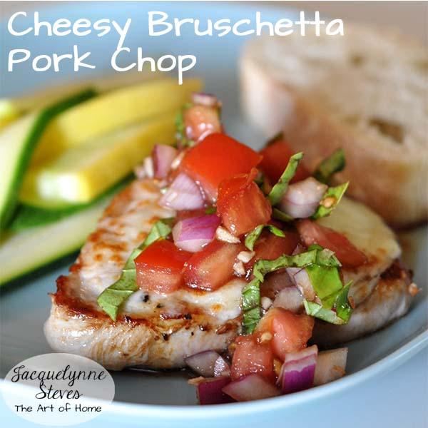 Cheesy Bruschetta Porkchop- Jacquelynne Steves