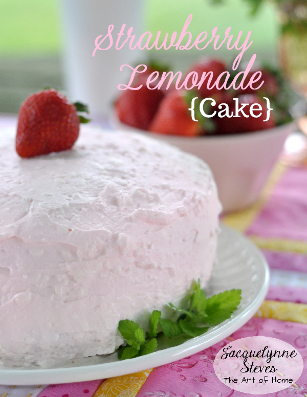 Strawberry Lemonade Cake- The Art of Home Free Emagazine- Jacquelynne Steves