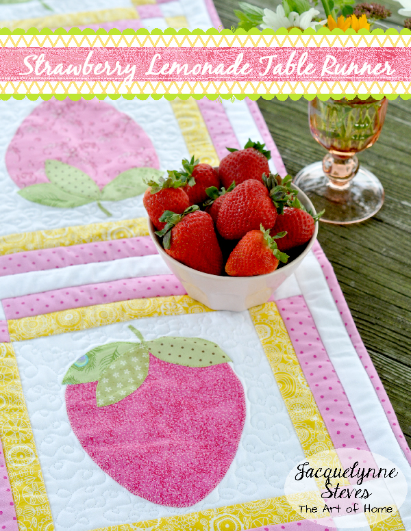 Strawberry Lemonade Table Runner Pattern- The Art of Home Free Emagazine- Jacquelynne Steves