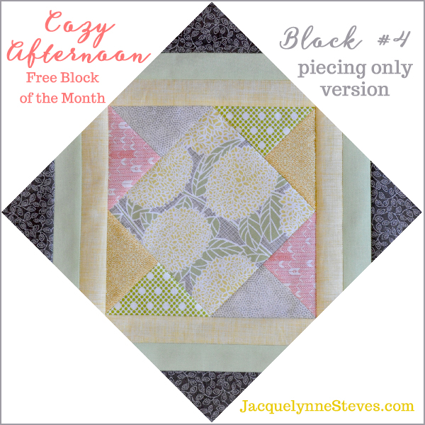 Block 4_Cozy Afternoon Free BOM Jacquelynne Steves