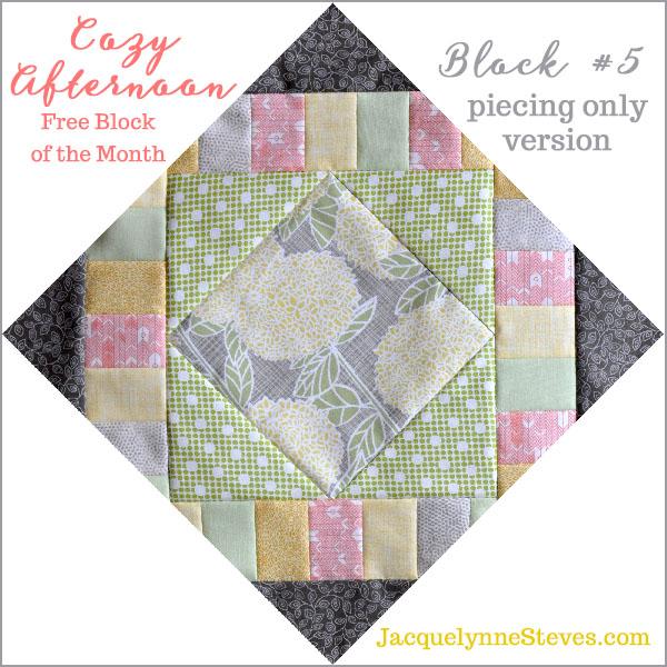 Block 5_Cozy Afternoon Free BOM Jacquelynne Steves