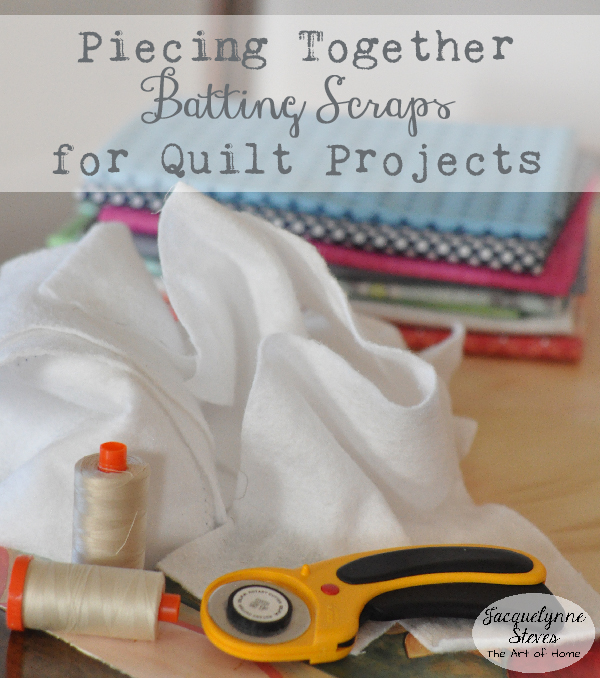 Piecing Together Batting Scraps for Quilt Projects- Jacquelynne Steves
