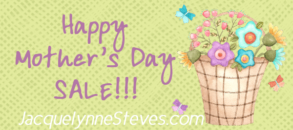 Quote-MothersDaySale-CopyrightJacquelynneSteves
