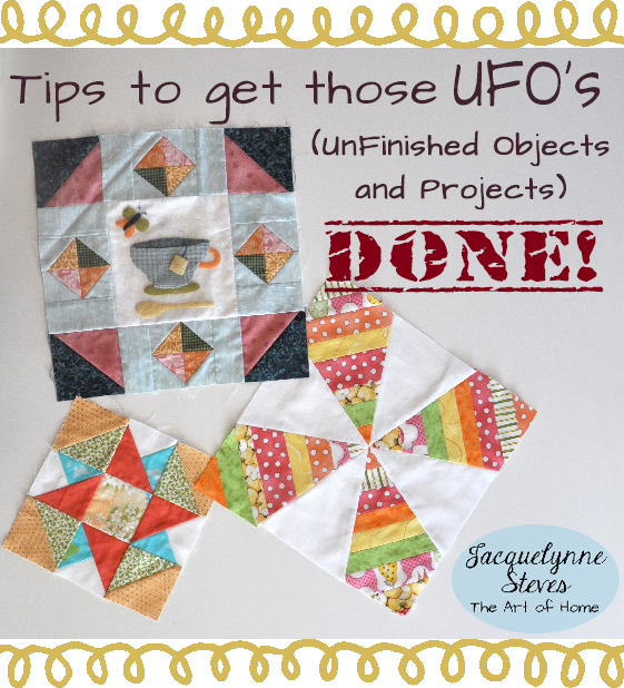 Tips to get those UFO's (UnFinished Objects & Projects) DONE!