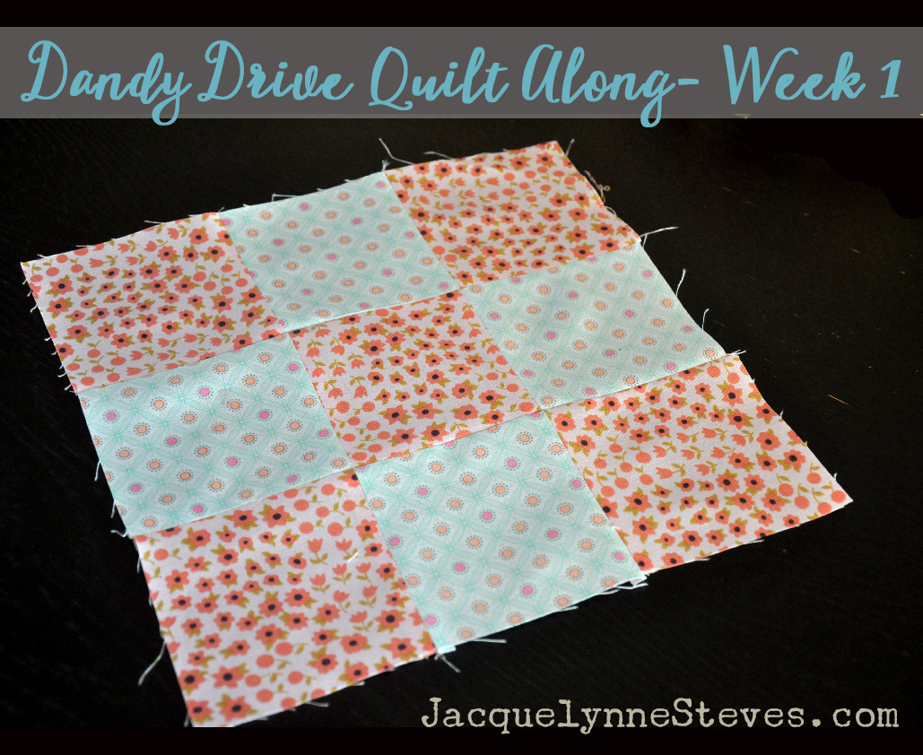 Dandy Drive Quilt Along- Week 1