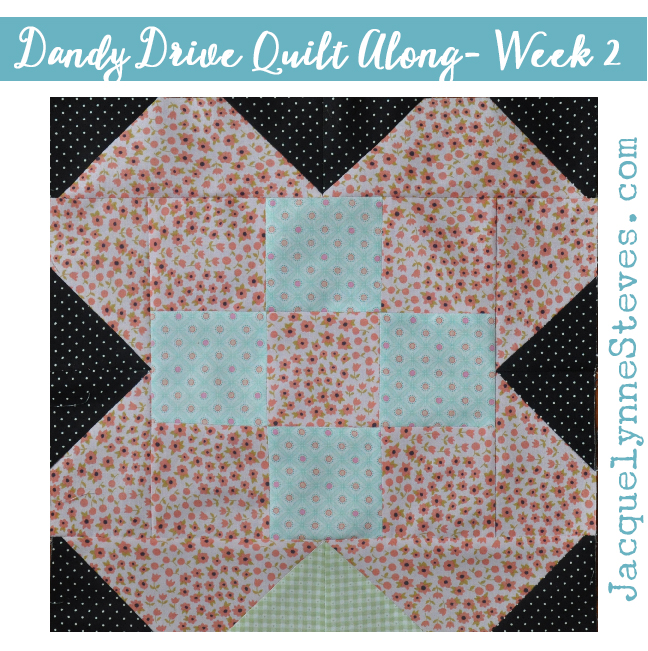 Dandy Drive Quilt Along- Week 2