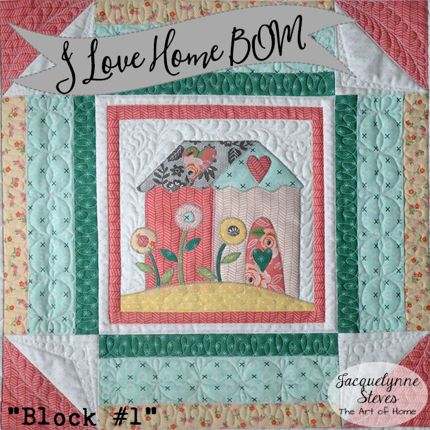 I Love Home BOM Block 1 is here!