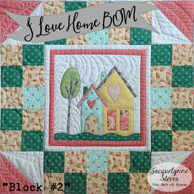 Free House Quilt Block-I Love Home BOM Block 2 is here!