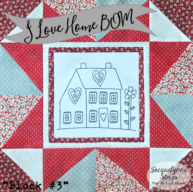 I Love Home Free Block of the Month, with options for applique, embroidery, and piecing only | JacquelynneSteves.com #quilt #quiltpattern #bom