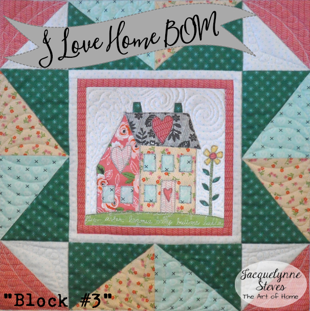 I Love Home Free Block of the Month, with options for applique, embroidery, and piecing only | JacquelynneSteves.com #quilt #machineapplique #bom