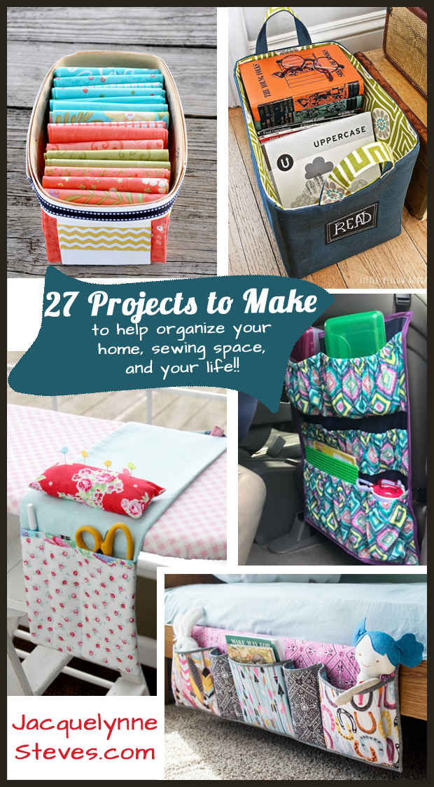27 Projects you can make to organize your sewing space and your life