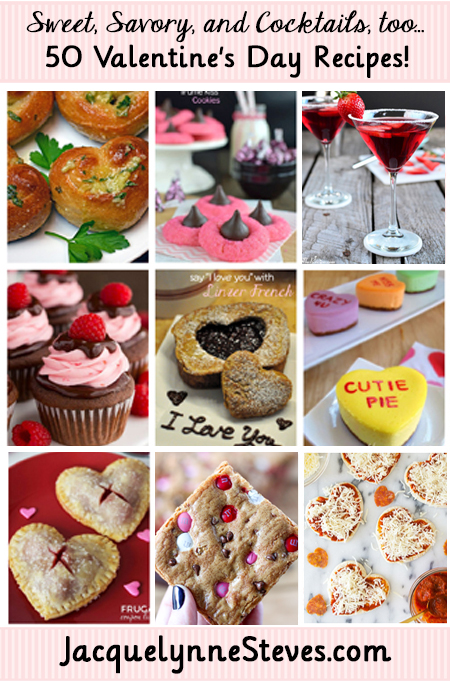 Sweet, Savory & Cocktails Too…50 Valentine's Day Recipes